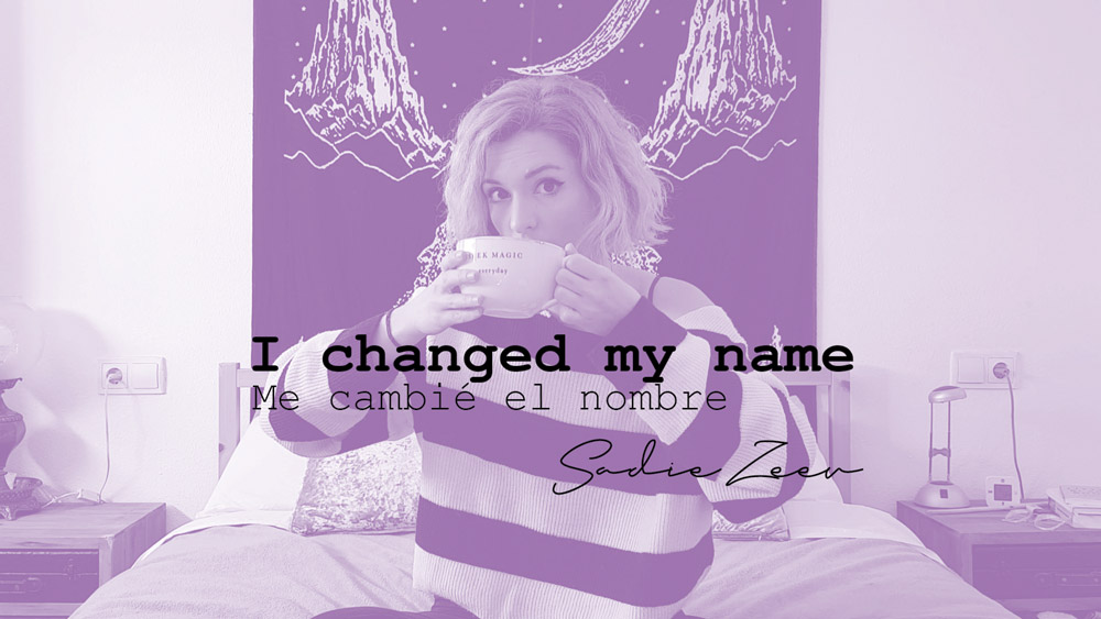 I changed my name - Sadie Zeev